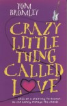 Crazy Little Thing Called Love - Tom Bromley