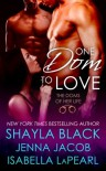 One Dom To Love (The Doms of Her Life, #1) - Shayla Black,  Jenna Jacob,  Isabella LaPearl