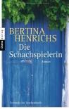 Die Schachspielerin - Bertina Henrichs