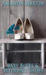 Baby Blues and Wedding Shoes - Amanda Martin