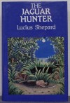 Jaguar Hunter - Lucius Shepard
