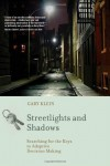 Streetlights and Shadows: Searching for the Keys to Adaptive Decision Making (Bradford Books) - Gary Klein