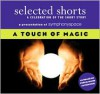 Selected Shorts: A Touch of Magic - Symphony Space
