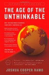 The Age of the Unthinkable: Why the New World Disorder Constantly Surprises Us And What We Can Do About It - Joshua Cooper Ramo