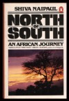 North of South: An African Journey - Shiva Naipaul