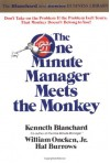 The One Minute Manager Meets the Monkey - Kenneth H. Blanchard, William Oncken Jr.