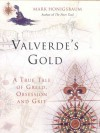 Vaverde's Gold: A True Tale of Greed, Obsession and Grit - Mark Honigsbaum