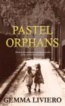 Pastel Orphans - Gemma Liviero