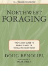 Northwest Foraging: The Classic Guide to Edible Plants of the Pacific Northwest - Doug Benoliel