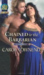 Chained to the Barbarian (Historical) - Carol Townend