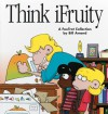 Think iFruity: A Foxtrot Collection - Bill Amend