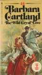 The Wild Cry Of Love - Barbara Cartland