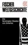 Fischer Weltgeschichte: Die Vereinigten Staaten von Amerika - Willi Paul Adams
