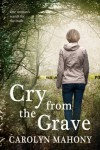 Cry From The Grave - Carolyn Mahony