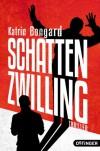 Schattenzwilling - Katrin Bongard