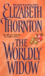 The Worldly Widow - Elizabeth Thornton