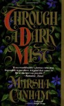 Through a Dark Mist - Marsha Canham