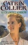 Such Sweet Sorrow (Pontypridd) - Catrin Collier