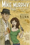 The Mike Murphy Files and Other Stories - Christopher Bunn
