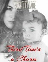 Third Time's A Charm (Book 3 Just a Little Taste Series) - Scarlett Jade
