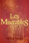 Les Miserables - Victor Hugo, Isabel Florence Hapgood