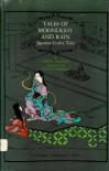 Tales of Moonlight and Rain: Japanese Gothic Tales - Ueda Akinari