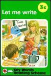 Let Me Write: Key Words Reading Scheme 3c - Ladybird Publishing