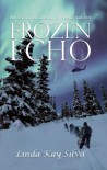 Frozen Echo - Linda Kay Silva