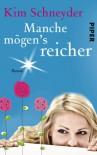 Manche mögen's reicher: Roman (Molly Becker-Reihe) - Kim Schneyder
