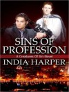 Sins Of Profession (Creatures of Sin, #5) - India Harper