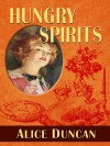 Hungry Spirits - Alice Duncan