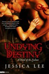 Undying Destiny (A Novel of the Enclave) - Jessica Lee