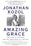 Amazing Grace: The Lives of Children and the Conscience of a Nation - Jonathan Kozol
