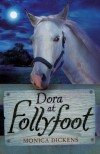 Dora At Follyfoot (Piccolo Books) - Monica Dickens