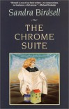 The Chrome Suite - Sandra Birdsell