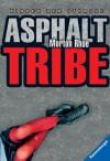 Asphalt Tribe - Kinder der Strasse - Morton Rhue