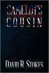 Camelot's Cousin - David R. Stokes