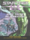 Star Trek: Here There Be Monsters (Star Trek: Starfleet Corps of Engineers) - Keith R.A. DeCandido