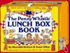 The Penny Whistle Lunch Box Book - Meredith Brokaw;Annie Gilbar;Jill Weber