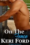 On The Fence (An Apple Trail Novella) - Keri Ford