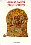Anglo-Saxon Manuscripts - Michelle P. Brown