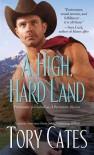 A High, Hard Land - Tory Cates