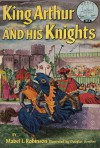 King Arthur and His Knights - Mabel Louise Robinson
