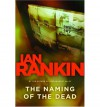 The Naming of the Dead - Ian Rankin
