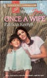Once a Wife - Patricia Keelyn