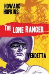 The Lone Ranger: Vendetta - Howard Hopkins