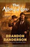 The Alloy of Law: A Mistborn Novel - Brandon Sanderson