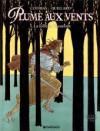 Plume Aux Vents, Tome 1:  La Folle Et L'assassin - Patrick Cothias, André Juillard