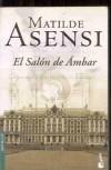 EL SALÓN DE ÁMBAR - Matilde Asensi