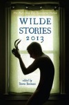 Wilde Stories 2013: The Year's Best Gay Speculative Fiction - Steve Berman